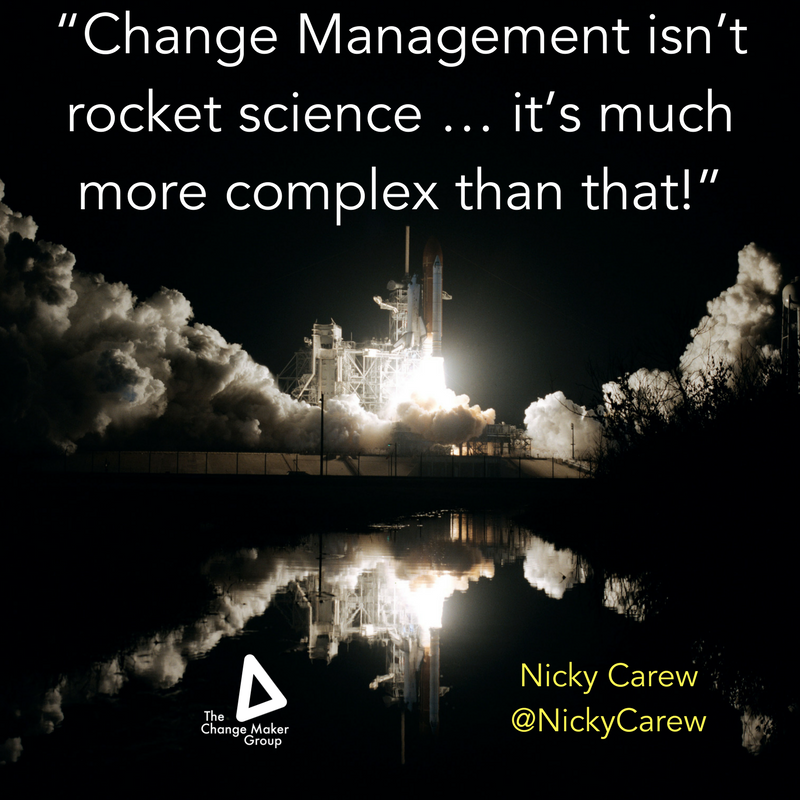 Change Management isn't rocket science … it's much more complex than that